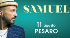 Samuel vi aspetta stasera a Pesaro per un concerto speciale