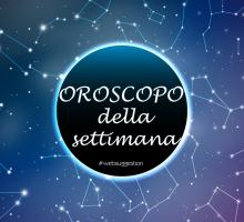 Oroscopo Settimanale dal 15 al 21 Luglio 2019
