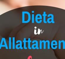 Dieta in allattamento: cosa mangiare?