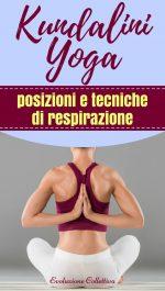 Kundalini Yoga: posizioni e tecniche di respirazione