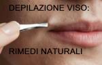 Depilazione viso: i rimedi naturali per eliminare i peli sul viso