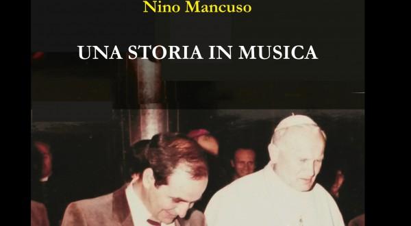 Musica e fede nel saggio del musicista internazionale Nino Mancuso: Una storia in musica