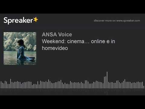 Weekend: cinema… online e in homevideo