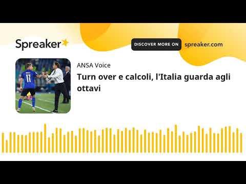 Turn over e calcoli, l'Italia guarda agli ottavi