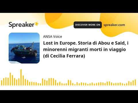 Lost in Europe. Storia di Abou e Said, i minorenni migranti morti in viaggio (di Cecilia Ferrara)
